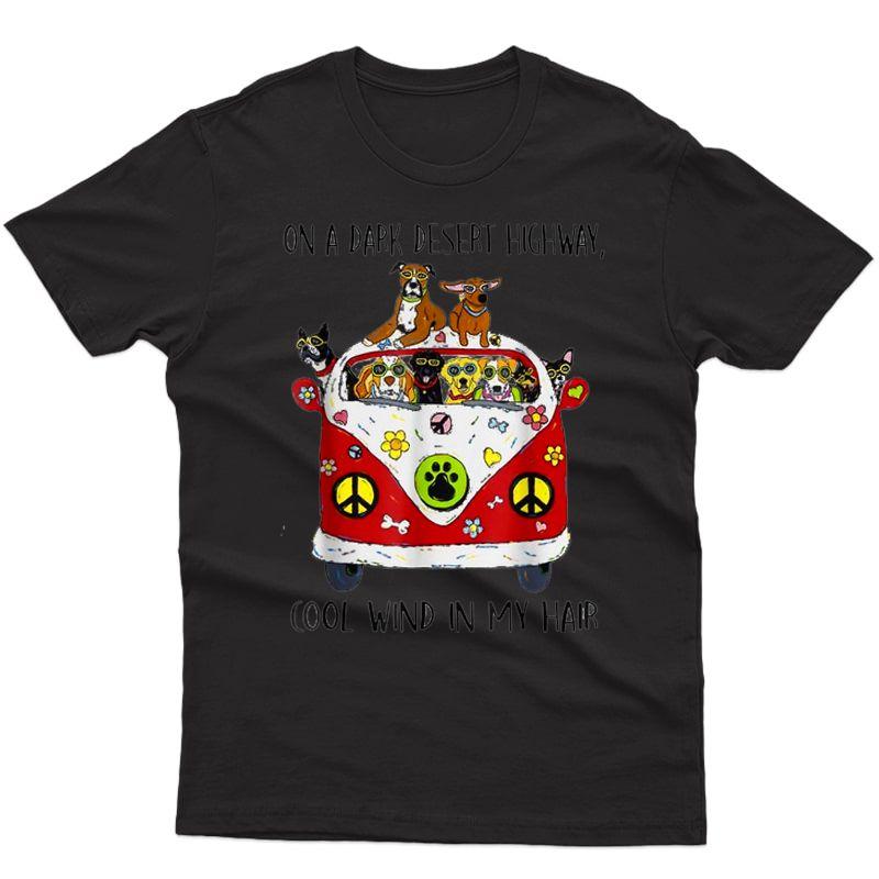 On A Dark Desert Highway Dog Feel Cool Wind In My Hair T-shirt