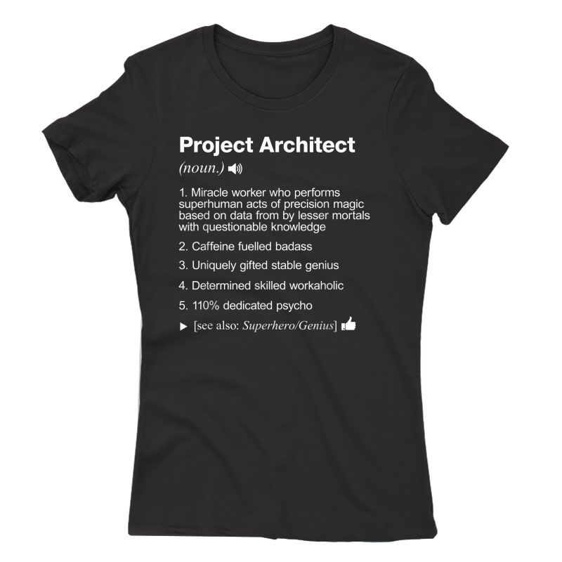 Project Architect - Job Definition Meaning Funny T-shirt