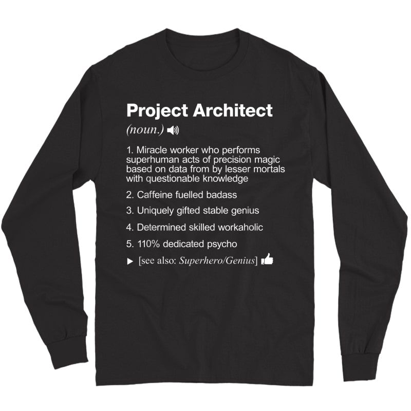 Project Architect - Job Definition Meaning Funny T-shirt Long Sleeve T-shirt
