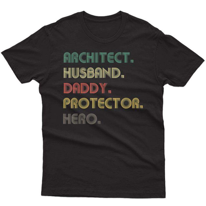 Retro Architect Husband Daddy Protector Hero Shirt Gifts