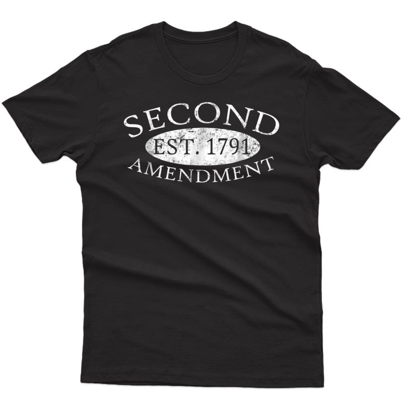 Second Adt Est. 1791 Right To Bear Arms T-shirt
