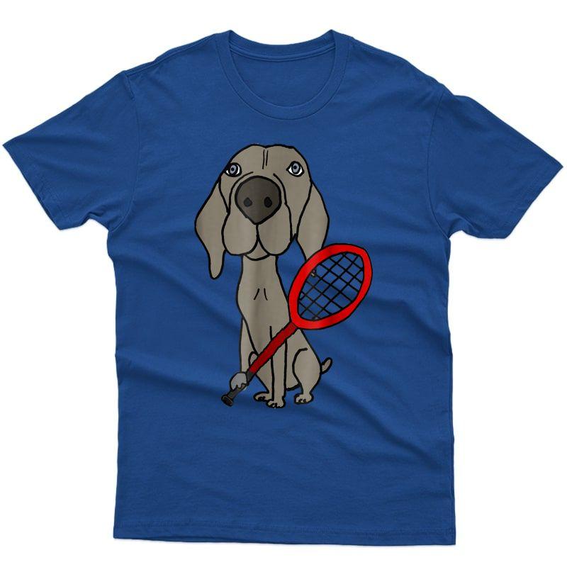 Smiletodaytees Funny Weimaraner Dog Tennis T-shirt