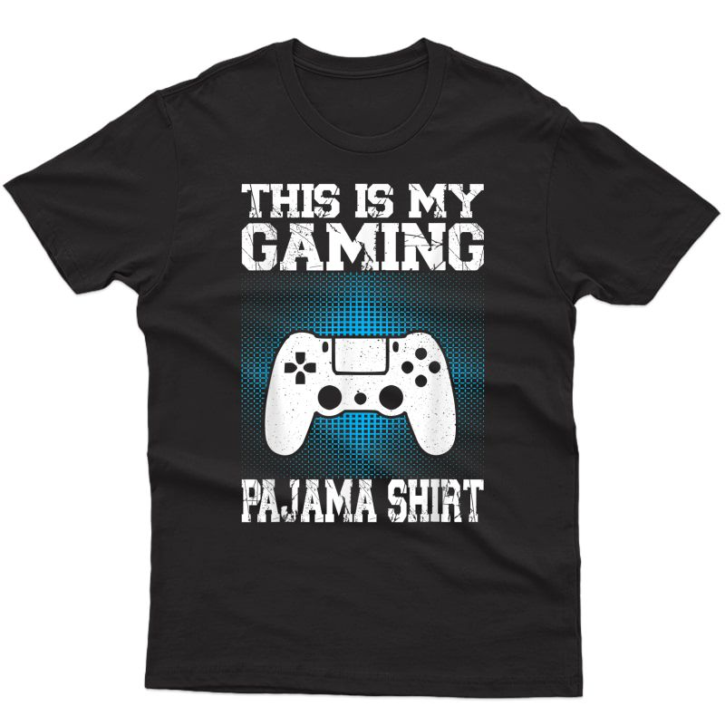 This Is My Gaming Pajama Shirt Funny Video Game Gamer Gift T-shirt