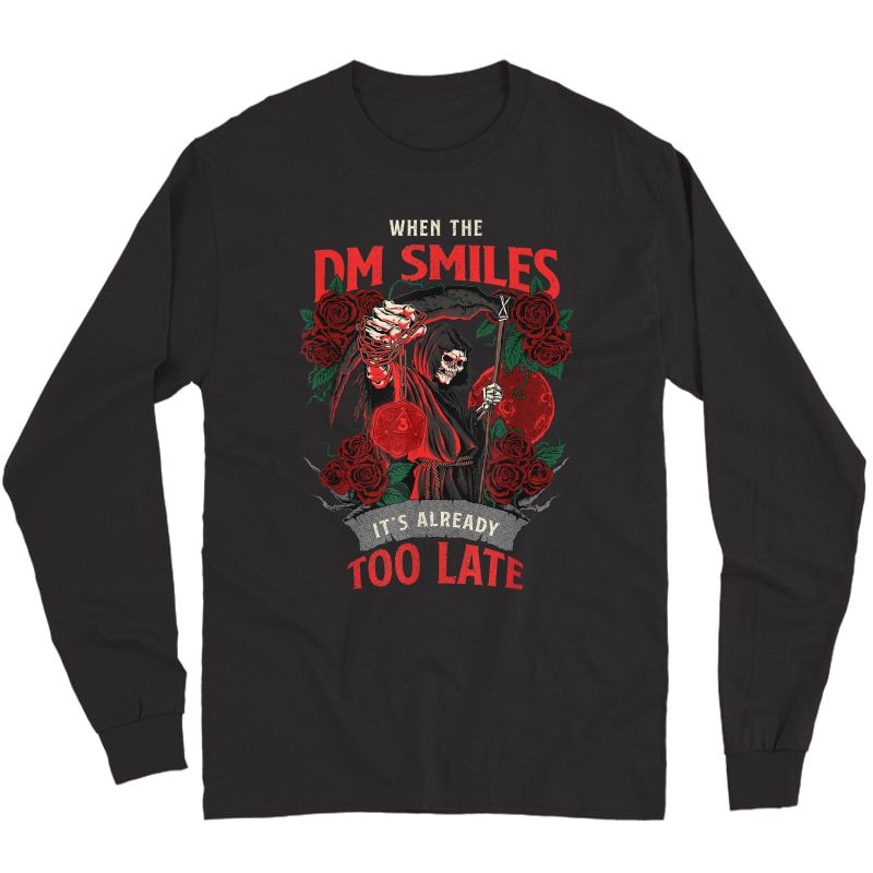 When The Dm Smiles It's Already Too Late Funny Nerdy Gamer T-shirt Long Sleeve T-shirt