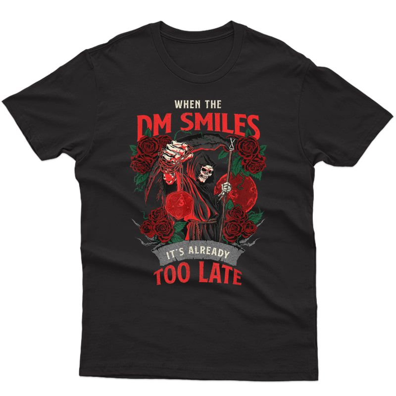 When The Dm Smiles It's Already Too Late Funny Nerdy Gamer T-shirt