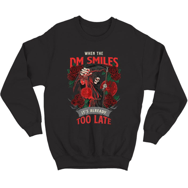When The Dm Smiles It's Already Too Late Funny Nerdy Gamer T-shirt Crewneck Sweater