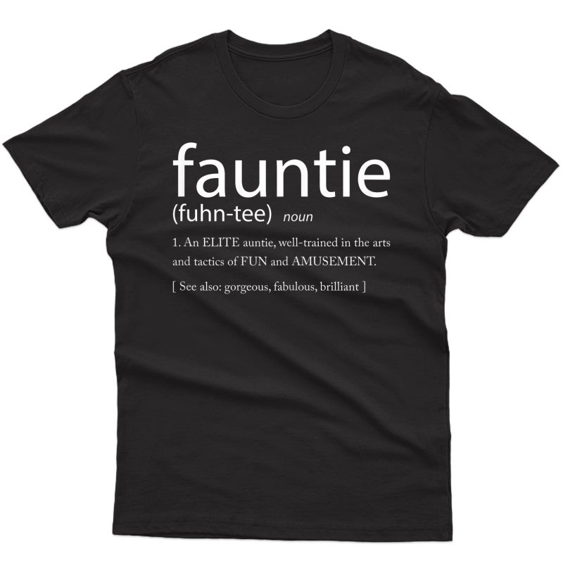 Fauntie Tshirt - Funny Aunt T-shirt