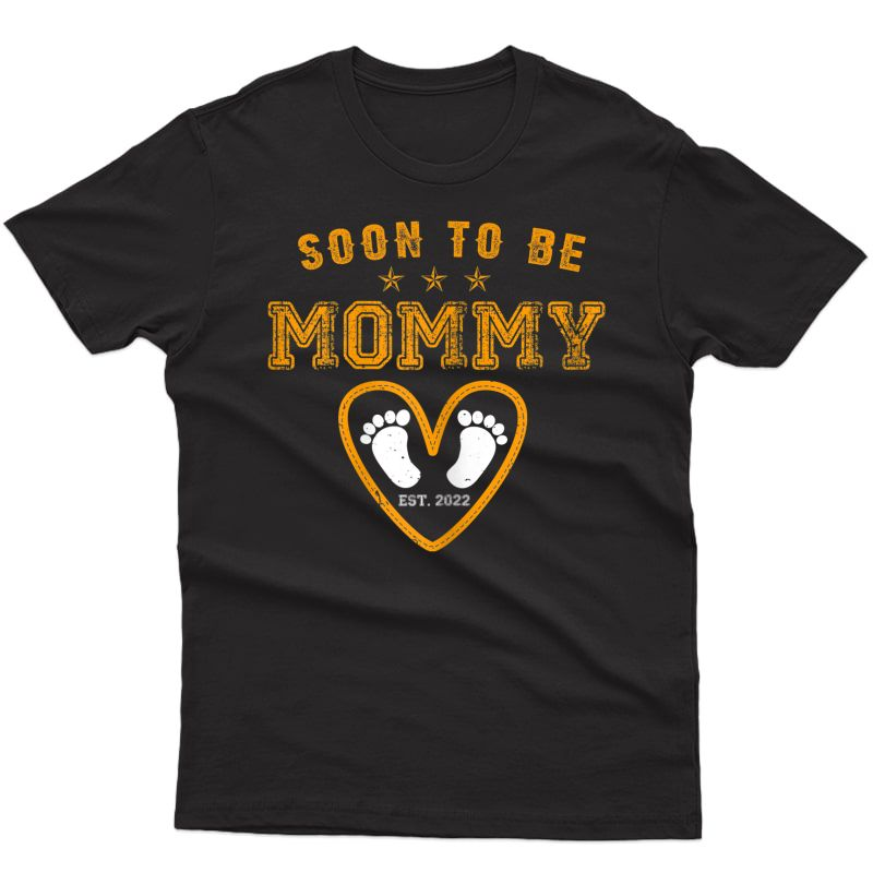 Soon To Be Mommy Est. 2022 T-shirt