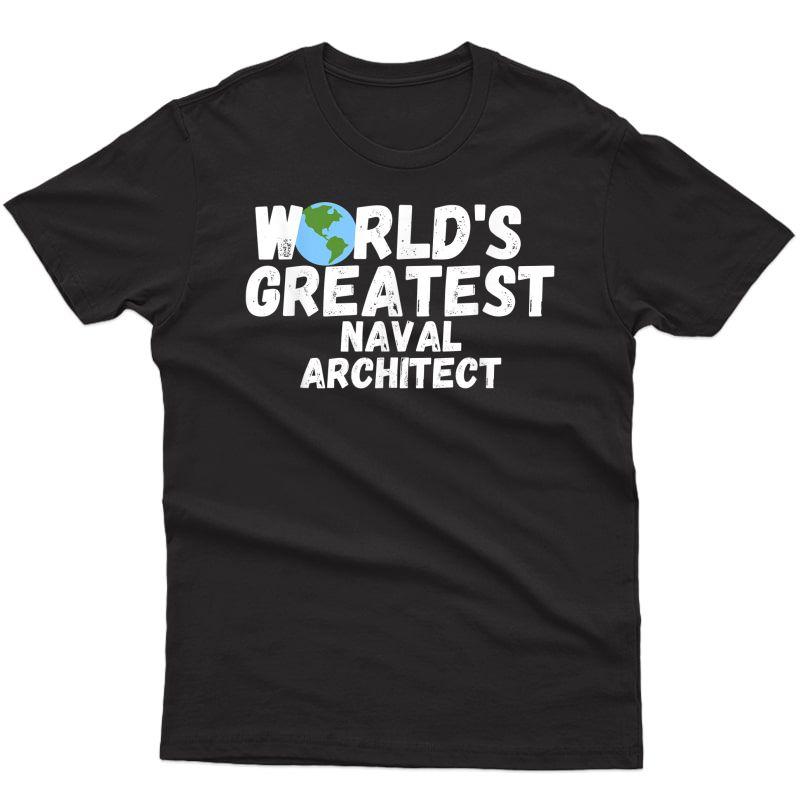 World's Greatest Naval Architect Gift T-shirt